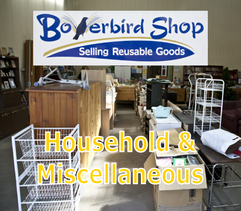 Bowerbird Household and Miscellaneous